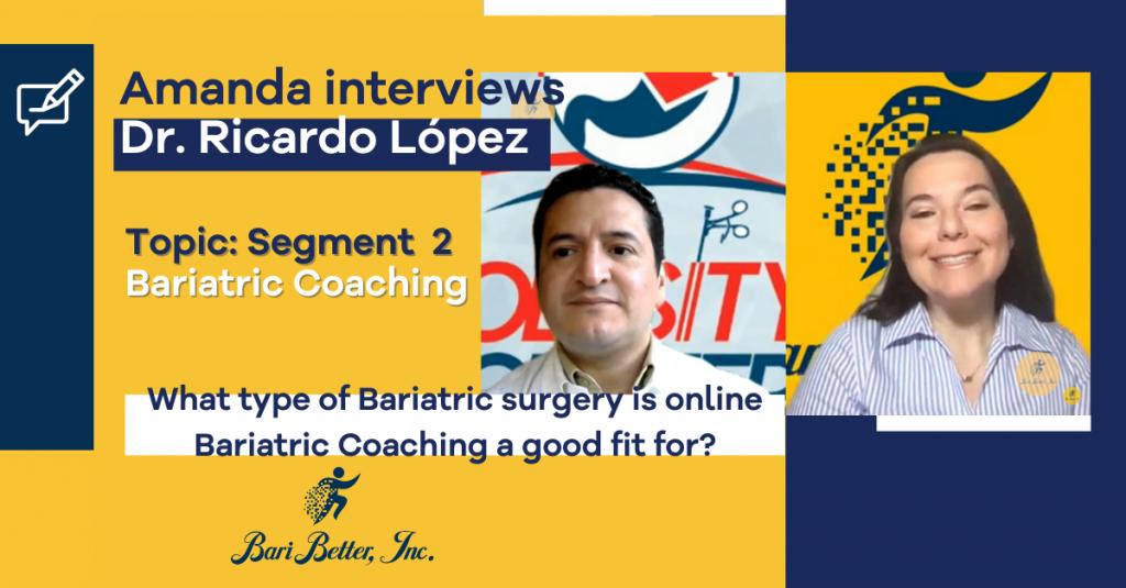 Interview Dr Ricardo Lopez Bariatric Coaching